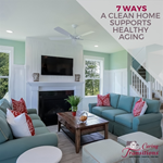 7 Ways A Clean Home Supports Healthy Aging