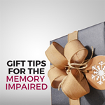 Gift Tips for The Memory Impaired