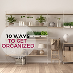 10 Ways to Get Organized