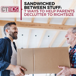 Sandwiched Between Stuff: 7 Ways to Help Parents Declutter to Rightsize