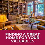 Finding a Great Home for Your Valuables