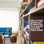The Declutter Quicklist: 15 Minutes to a Safer Clutter Free Home
