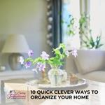 10 Quick Clever Ways to Organize Your Home