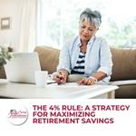 The 4% Rule: A Strategy for Maximizing Retirement Savings