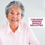 3 Reasons Seniors Should Declutter