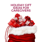 Holiday Gift Ideas for Caregivers