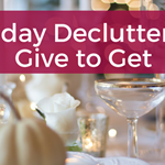 Holiday Decluttering: From Give to Get