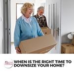 When Is the Right Time to Downsize Your Home? 8 Signs It's Now