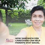How Sandwich Gen Caregivers Can Help Parents Stay Social