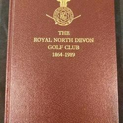 The Royal North Devon Golf Club 1864 - 1989 Limited edition 1989